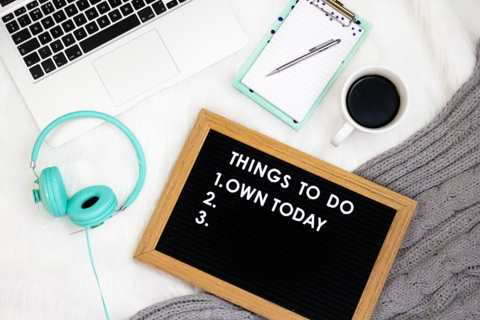 Board that reads: Things to do. Number one says: Own today