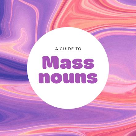 a guide to mass nouns