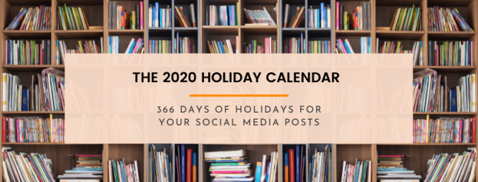 2020 Holiday Calendar: 366 Days of Holidays for Your Social Media Posts